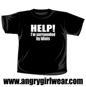 Help I'm surrounded by idiots - T-shirt