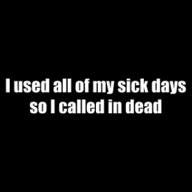 Sick Days - T-shirt