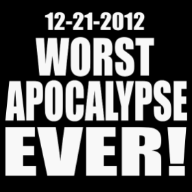 Worst Apocalypse Ever - T-shirt