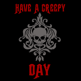 Have a Creepy Day - T-shirt