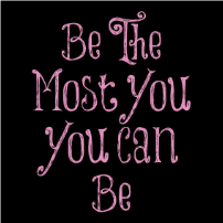 Be the Most You You Can Be- T-shirt