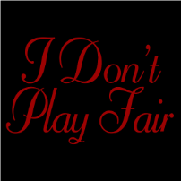 I don't play fair - girlie T-shirt