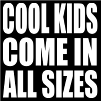 Cool Kids Come in All Sizes - T-shirt